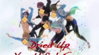 Free! Eternal Summer - Dried Up Youthful Fame (Cover by Casual Toast)
