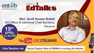 Social Capital: Role of SEWA in running the Nation | Shri. Sunil Kumar Gulati | IAS Officer, Haryana