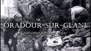 Oradour-Sur-Glane  World at War - Narrated by Carol Meier VOICE OF HISTORY - SUBTITLED