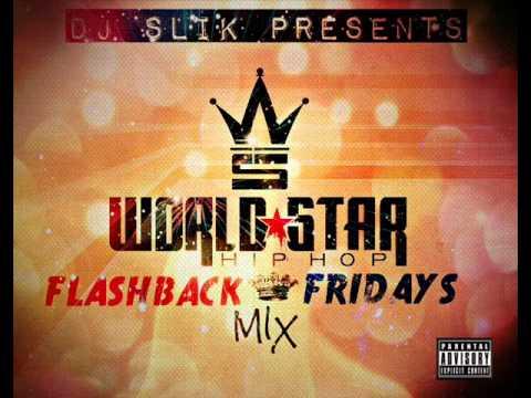 WORLDSTAR HIPHOP FLASHBACK FRIDAYS MIXTAPE [VOL. 1] - DJ SLIK [UK]