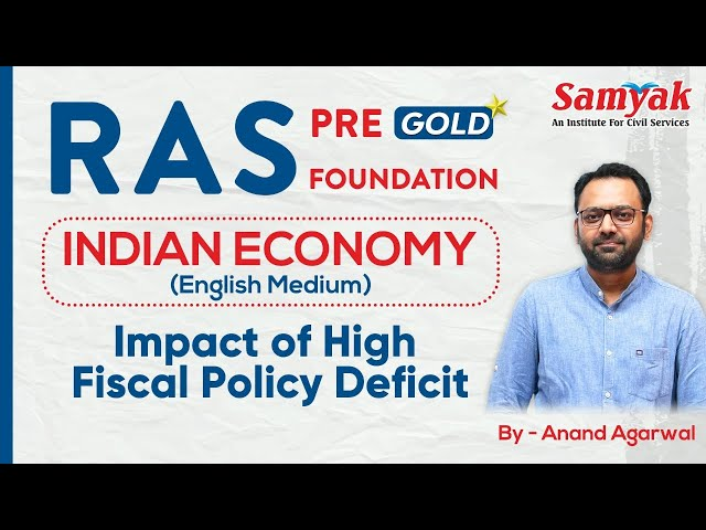 Indian Economy Impact of High Fiscal Policy Deficit #7 SAMYAK RAS Pre Gold & Foundation Eng. Medium