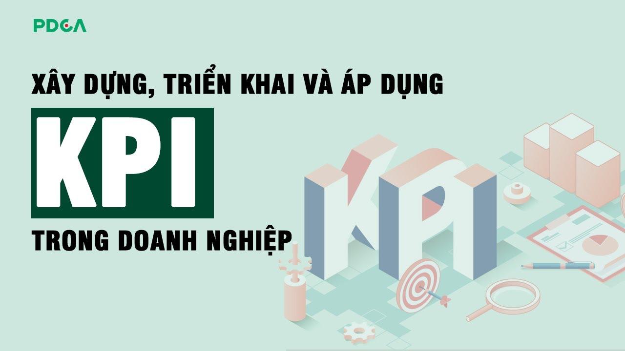 [WORKSHOP số 26- BẢN FULL]: Xây dựng, triển khai và áp dụng KPI trong doanh nghiệp
