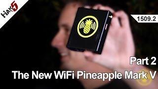 The New WiFi Pineapple Mark V - Part 2, Hak5 1509.2