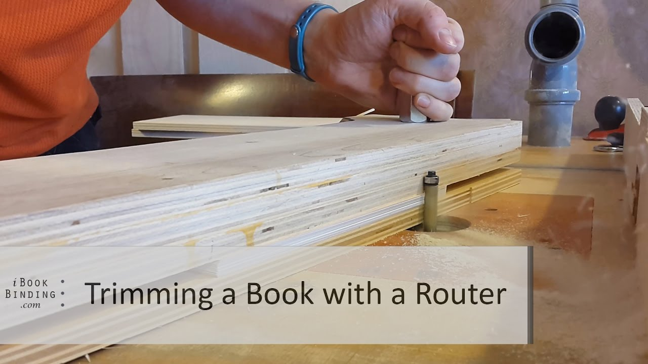 Trimming A Book With A Router Ibookbinding Youtube