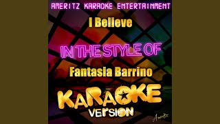 I believe (in the style of fantasia barrino) (karaoke version)