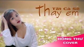 Tất Cả Sẽ Thay Em - | Phạm Quỳnh Anh | Hồng Thư cover