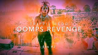 Trippie Redd - Oomps Revenge [285 Hz Energy, Safety, Survival]