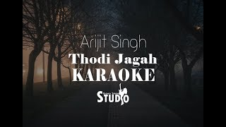 Thodi Jagah - Arijit Singh | Karaoke
