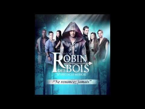 Robin des Bois- Ne Renoncez Jamais (Audio Officiel)