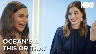 Anne Hathaway & Mindy Kaling: This Or That   Ocean's 8 (2018)   HBO