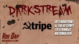 Darkstream: Stripe, Operation Chokepoint, and the attempt to strangle nationalism