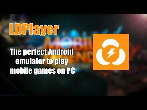 LDPlayer-The Perfect Android Emulator To Play Mobile Games On PC
