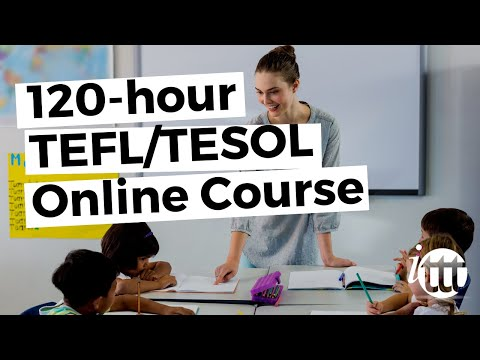 120-hour TEFL/TESOL Online Course From ITTT - Long Version With Subtitles