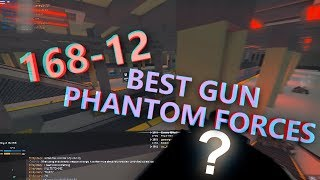 168-12 WITH THE BEST GUN on PHANTOM FORCES... (roblox)