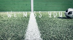 WE MISS YOU - SOCCER