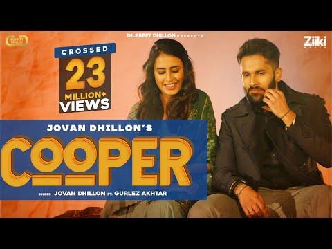 Cooper (Official Video)| Jovan Dhillon Ft. Gurlej Akhtar | Dilpreet Dhillon | New Punjabi Songs 2021