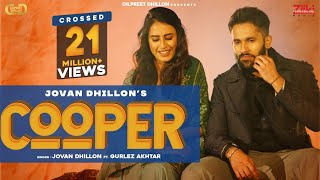 Cooper (Official Video)| Jovan Dhillon Ft. Gulrej Akhtar | Dilpreet Dhillon | New Punjabi Songs 2021