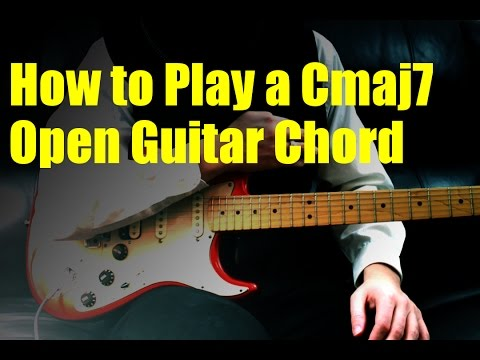 How to Play a Cmaj7 Open Guitar Chord