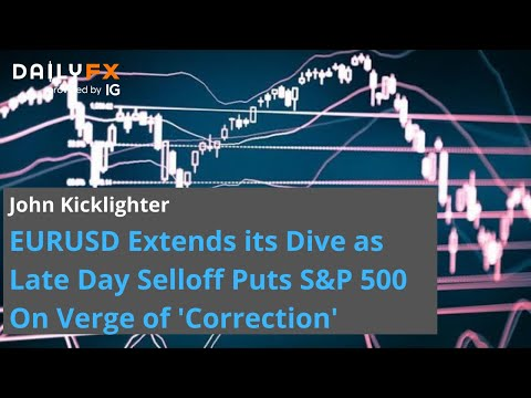 EURUSD Extends Its Dive As Late Day Selloff Puts S&P 500 On Verge Of 'Correction'