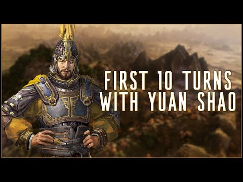 FIRST 10 TURNS WITH YUAN SHAO - Total War: Three Kingdoms!