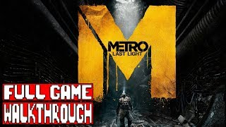 Metro Last Light Redux FULL Game Gameplay Walkthrough - No Commentary