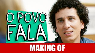 Vídeo - Making Of – O Povo Fala