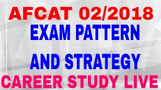 AFCAT 02/2018 STRATEGY AND EXAM PATTERN