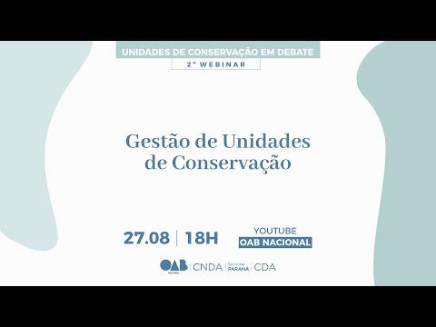 Unidades de Conservação em Debate - 2º Webinar