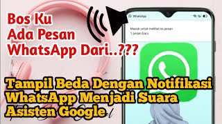 Cara Mengubah Notifikasi Whatsapp Menjadi Suara Asisten Google ️
