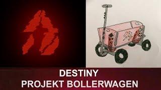 #BungieDayFilmFest - Destiny: Community Projekt Bollerwagen / Siva-Bollerwagen (Deutsch/German)