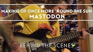 Mastodon - Making of Once More
