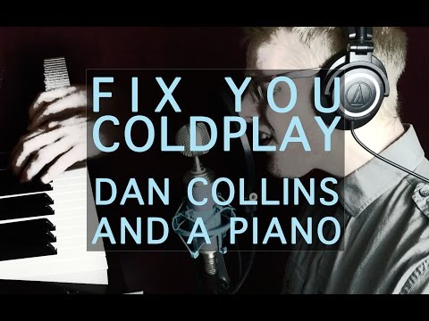 Fix You (Coldplay Cover) – Dan Collins and a Piano