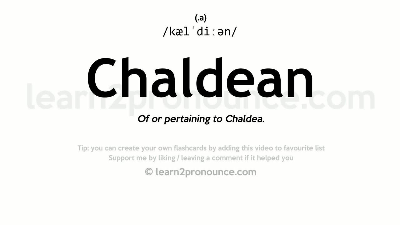 Chaldean pronunciation and definition