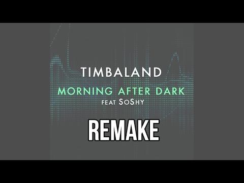 Remake  Morning after dark Timbaland