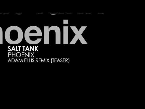 Salt Tank - Phoenix (Adam Ellis Remix) [Teaser]