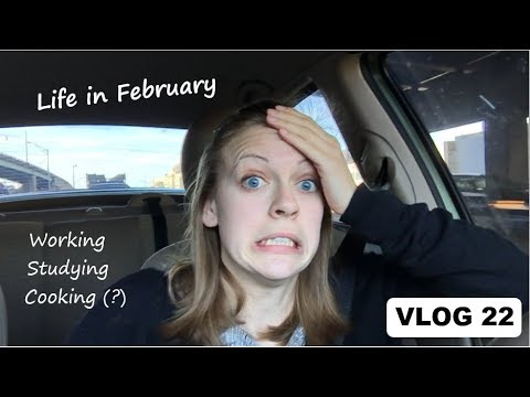 VLOG 22: Life in February! Working | Studying | Cooking(?)