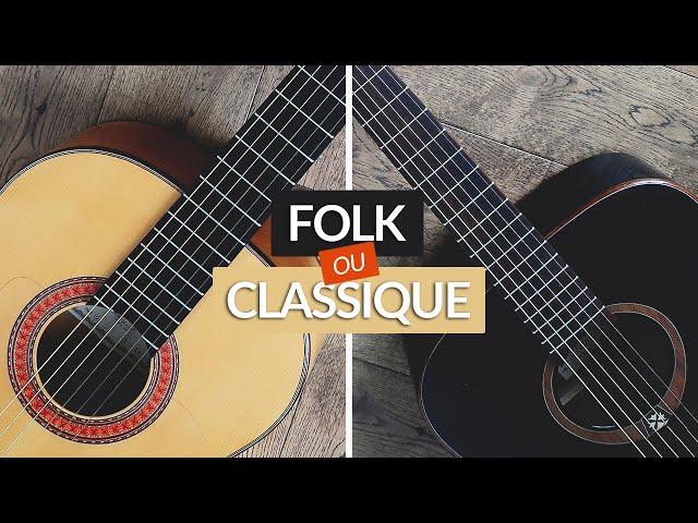 Guitare CLASSIQUE ou FOLK : quelle DIFFÉRENCE pour débuter ?
