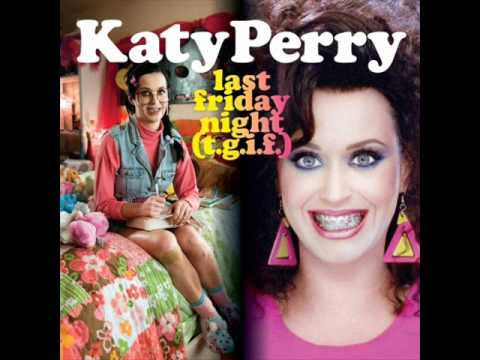 Katy Perry  Last Friday Night Clean Version