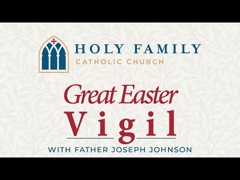 Mass Of The Great Easter Vigil, Holy Family, St Louis Park, MN 2020