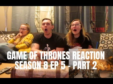 GAME OF THRONES SEASON 8 EP 5 REACTION - PART 2