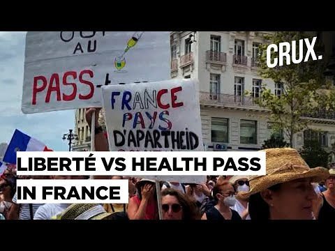 Why France Protests Against 'Health Pass' Are Growing Despite The Surge In Covid Cases