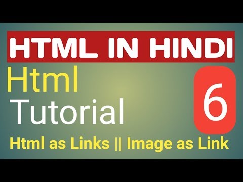 HTML Tutorial for Beginners -6 || HTML Link || Image Link || HTML in Hindi thumbnail