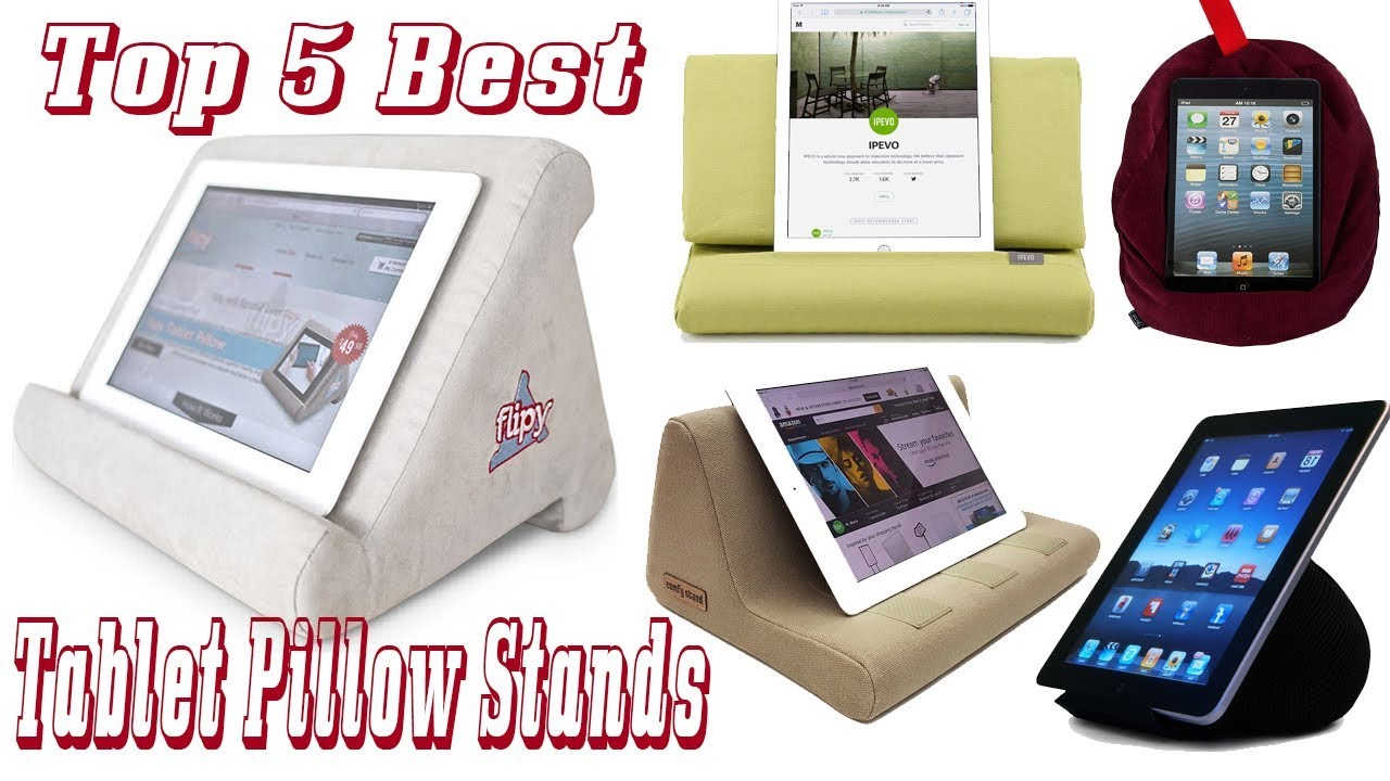 best tablet pillow stands review top 5 tablet pillow stands 2020
