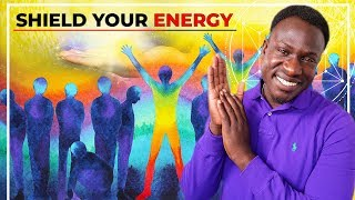 How to Shield Your Mental, Emotional, and Physical Energy (Ultimate Energy Secrets!)