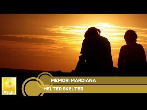 Helter Skelter - Memori Mardiana