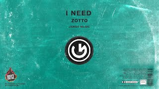Zotto - ''I Need'' (Official Video)