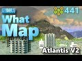 Cities Skylines - What Map - Map Review 441 - Atlantis V2