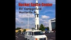 RV Trip to US Rocket Space Center-Campground Tour-Huntstville Al