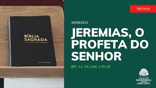 Jeremias, o profeta do Senhor - Estudo Bíblico [REPRISE]