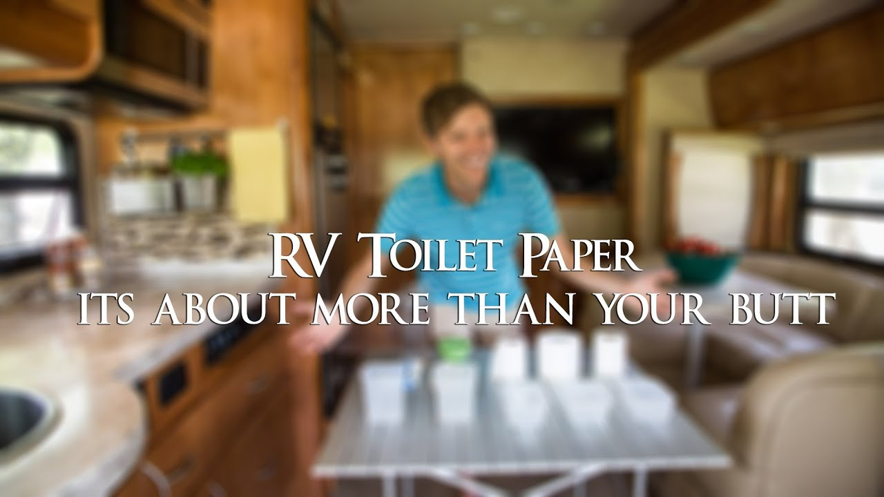 RV Toilet Paper - its about more than your butt